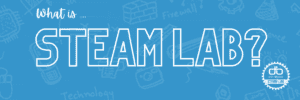 What is STEAM Lab?